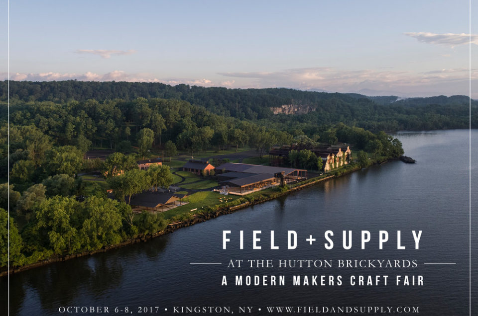 Field + Supply 2017: Modern Crafts in the Hudson Valley